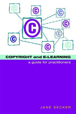 Copyright and E-learning by Jane Secker