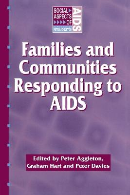 Families and Communities Responding to AIDS by Peter Aggleton