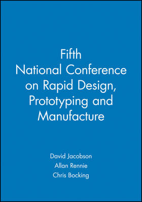 Fifth National Conference on Rapid Design, Prototyping and Manufacture by David Jacobson