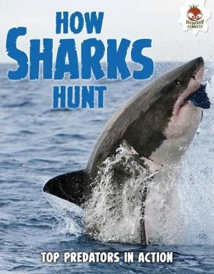 Shark! How Sharks Hunt by Paul Mason