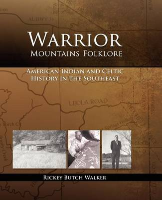Warrior Mountains Folklore by Rickey Butch Walker