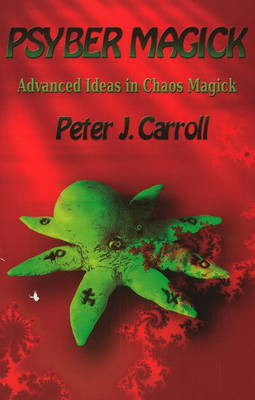 Psybermagick by Peter J Carroll