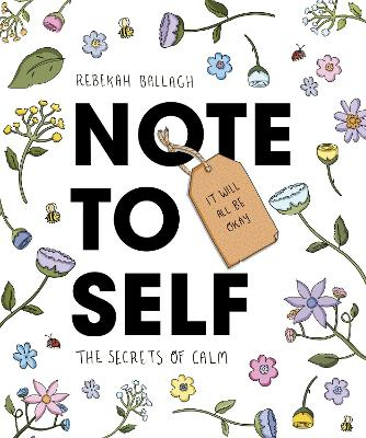 Note to Self: The Secrets of Calm by Rebekah Ballagh