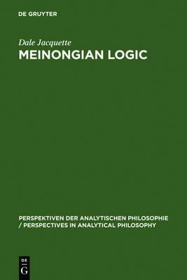 Meinongian Logic by Dale Jacquette