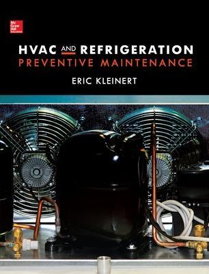 HVAC and Refrigeration Preventive Maintenance by Eric Kleinert