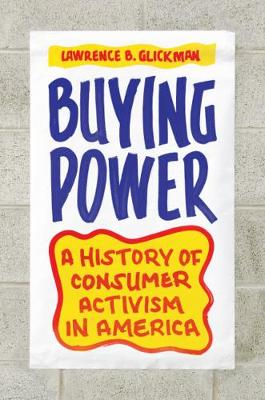 Buying Power by Lawrence B. Glickman