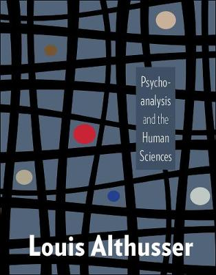 Psychoanalysis and the Human Sciences by Louis Althusser