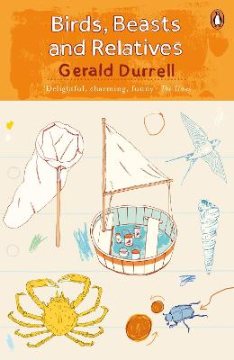 Birds, Beasts and Relatives by Gerald Durrell