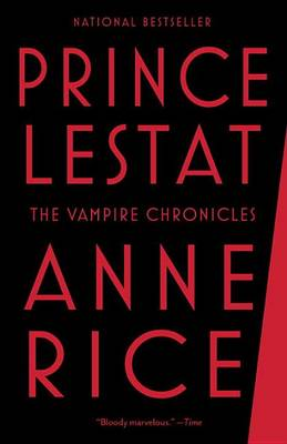 Prince Lestat by Professor Anne Rice