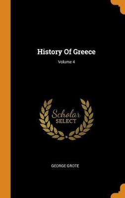 History of Greece; Volume 4 by George Grote
