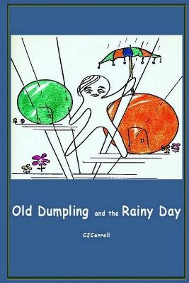 Old Dumpling and the Rainy Day by Claudia Carroll