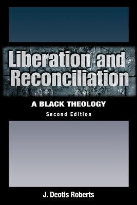 Liberation and Reconciliation, Second Edition book