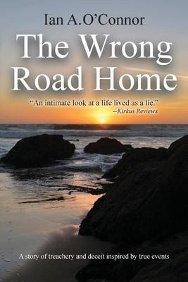 Wrong Road Home by Ian a O'Connor