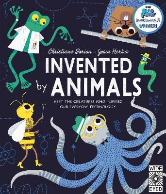 Invented by Animals: Meet the creatures who inspired our everyday technology book