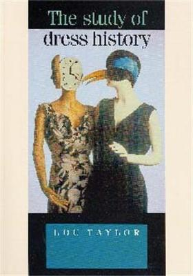 The Study of Dress History by Lou Taylor