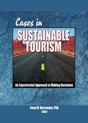 Cases in Sustainable Tourism by Kaye Sung Chon