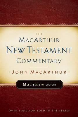 Matthew 24-28 by John F. MacArthur
