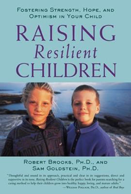Raising Resilient Children by Robert Brooks