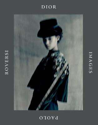 Dior Images: Paolo Roversi by Paolo Roversi