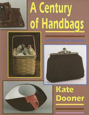 Century of Handbags by Kate E. Dooner