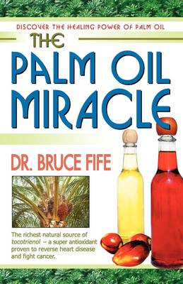 Palm Oil Miracle by Bruce Fife