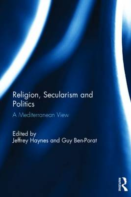 Religion, Secularism and Politics by Jeffrey Haynes