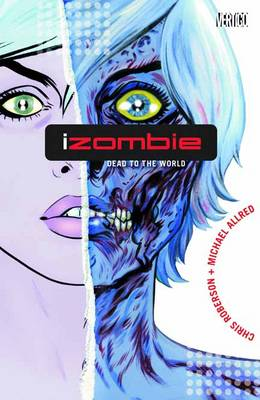 Izombie TP Vol 01 Dead To The World by Chris Roberson