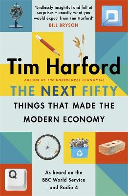 The Next Fifty Things that Made the Modern Economy book