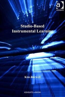 Studio-Based Instrumental Learning by Kim Burwell