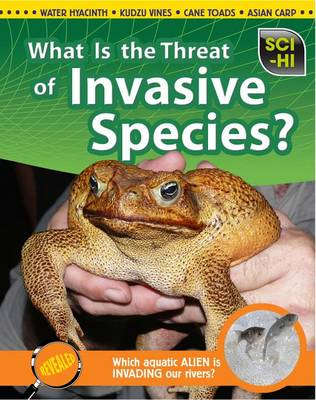 What Is the Threat of Invasive Species? by Eve Hartman