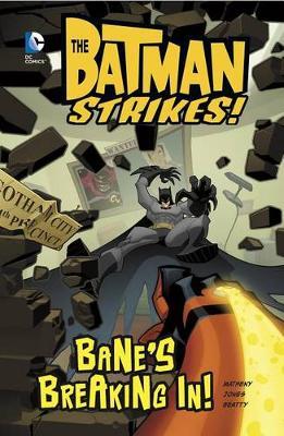 Bane's Breaking In! by Matheny, Jones, Beatty