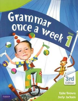 Grammar Once a Week Book 1 by Eiske Brown
