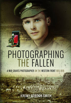 Photographing the Fallen by Jeremy Gordon-Smith