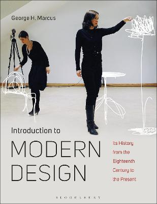 Introduction to Modern Design: Its History from the Eighteenth Century to the Present by George H. Marcus
