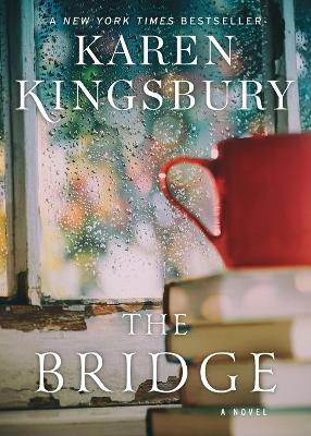 The Bridge: A Novel by Kingsbury