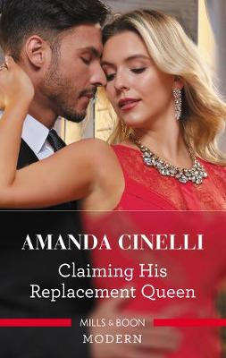 Claiming His Replacement Queen by Amanda Cinelli