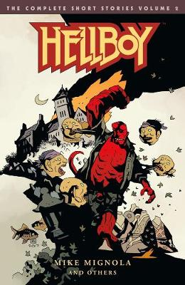 Hellboy: The Complete Short Stories Volume 2 by Mike Mignola