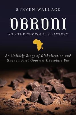 Obroni and the Chocolate Factory by Steven Wallace