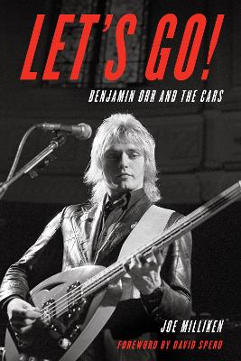 Let's Go!: Benjamin Orr and The Cars book