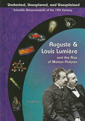 Auguste and Louis Luminiere: Pioneers in Cinema Film by Jim Whiting