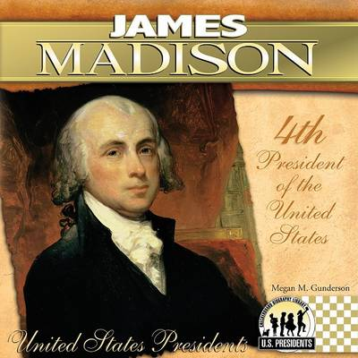 James Madison by Megan M Gunderson