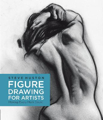 Figure Drawing for Artists by Steve Huston