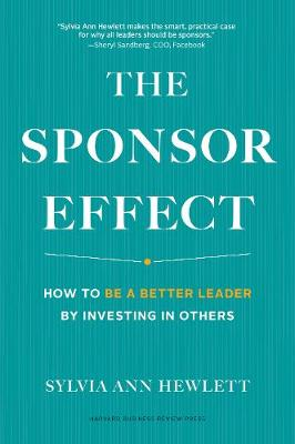 Sponsor Effect: How to Be a Better Leader by Investing in Others book