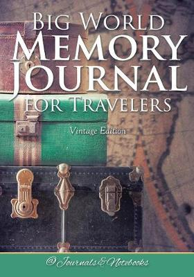 Big World Memory Journal for Travelers Vintage Edition by @ Journals and Notebooks