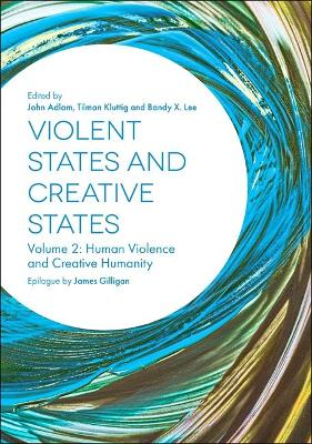 Violent States and Creative States by John Adlam