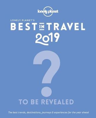 Lonely Planet's Best in Travel 2019 book