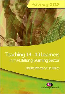Teaching 14-19 Learners in the Lifelong Learning Sector by Sheine Peart