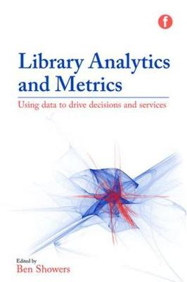 Library Analytics and Metrics by Ben Showers