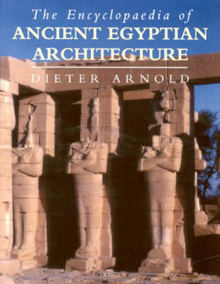 Encyclopaedia of Ancient Egyptian Architecture by Helen M. Strudwick