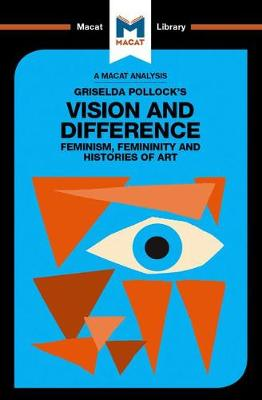 Griselda Pollock's Vision and Difference by Karina Jakubowicz